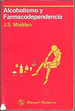 ALCOHOLISMO Y FARMACODEPENDENCIA: J.S. MADDEN