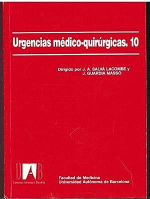 URGENCIAS MEDICO QUIRURGICAS. 10: J A SALVA LACOMBE, J GUARDIA MASSO