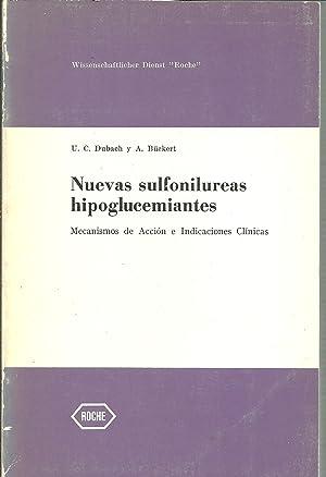 NUEVAS SULFONILUREAS HIPOGLUCEMIANTES. MECANISMOS DE ACCION E INDICACIONES CLINICAS: U C DUBACH Y A...