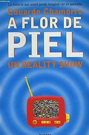 A FLOR DE PIEL. UN REALITY SHOW: EDUARDO CHAMORRO