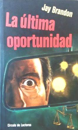LA ULTIMA OPORTUNIDAD: JAY BRANDON