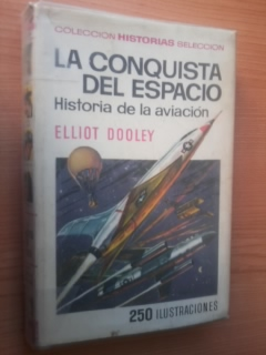 LA CONQUISTA DEL ESPACIO. HISTORIA DE LA AVIACION: ELLIOT DOOLEY