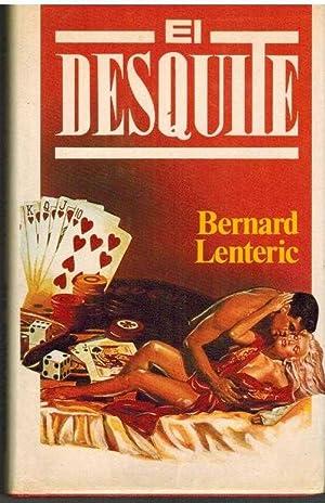 EL DESQUITE: BERNARD LENTERIC