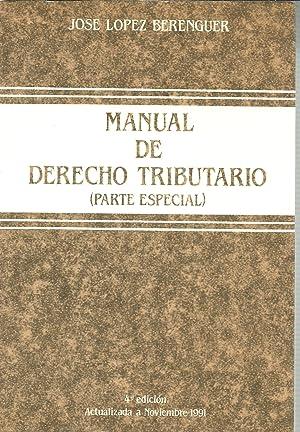 MANUAL DE DERECHO TRIBUTARIO (PARTE ESPECIAL): JOSE LOPEZ BERENGUER