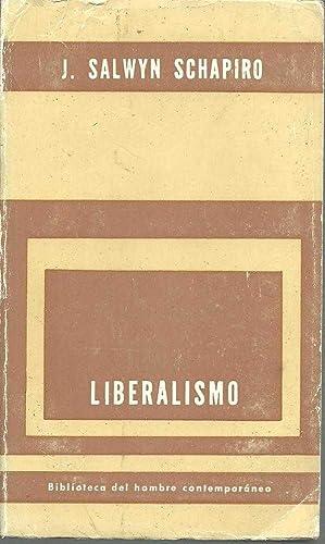 LIBERALISMO. SU SIGNIFICADO Y SU HISTORIA: J.SALWYN SCHAPIRO