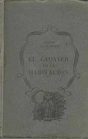EL CADAVER EN LA HABITACION: DAVID AlEXANDER