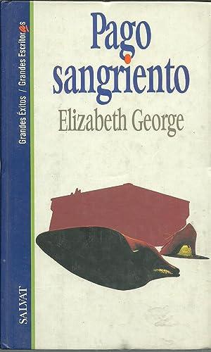 PAGO SANGRIENTO: ELIZABETH GEORGE