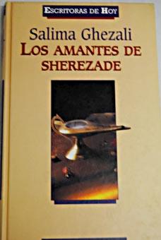 LOS AMANTES DE SHEREZADE: SALIMA GHEZALI