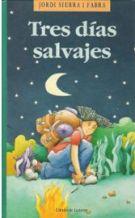 TRES DIAS SALVAJES: JORDI SIERRA I FABRA