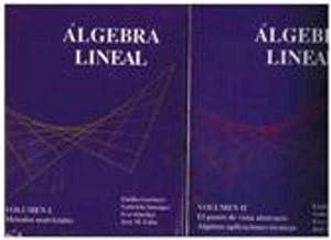 ALGEBRA LINEAL TOMO I Y TOMO II: EMILIO GARBAYO, GABRIELA SANSIGRE, EVA SANCHEZ Y J