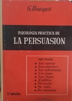PSICOLOGIA PRACTICA DE LA PERSUASION: G. BOUSQUIE