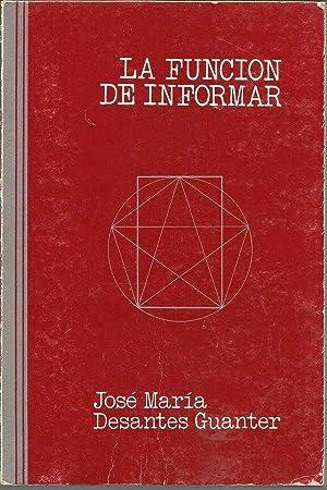 LA FUNCION DE INFORMAR: JOSE MARIA DESANTES GUANTER