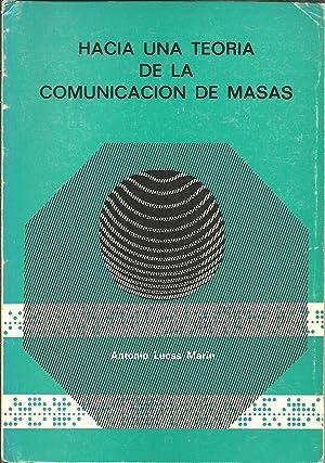 HACIA UNA TEORIA DE LA COMUNICACION DE: ANTONIO LUCAS MARIN