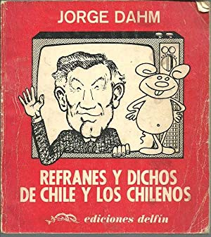 REFRANES Y DICHOS DE CHILE Y LOS: JORGE DAHM