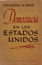 DEMOCRACIA EN LOS ESTADOS UNIDOS: GUILLERMO H. RIKER