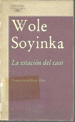 LA ESTACION DEL CAOS: WOLE SOYINKA