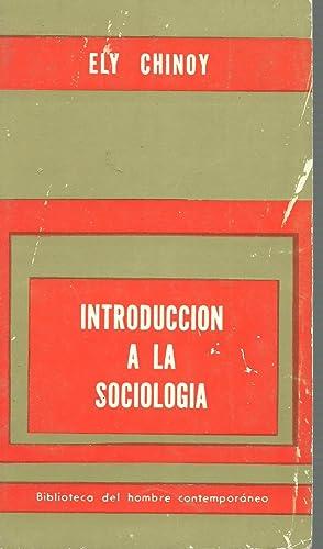 INTRODUCCION A LA SOCIOLOGIA CONCEPTOS BASICOS Y: ELY CHINOY