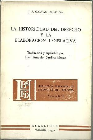 LA HISTORICIDAD DEL DERECHO Y LA ELABORACION LEGISLATIVA: JOSE PEDRO GALVAO DE SOUSA