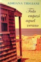 TODO EMPEZO AQUEL VERANO: ADRIANA TRIGIANI
