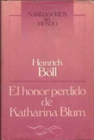 EL HONOR PERDIDO DE KATHARINA BLUM: HEINRICH BOLL