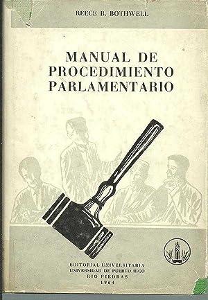 MANUAL DE PROCEDIMIENTO PARLAMENTARIO: REECE B BOTHWELL