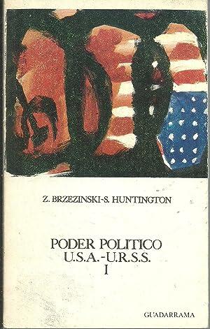 PODER POLITICO USA - URSS. SEMEJANZAS Y CONTRASTES: Z BRZEZINSKI, S HUNTINGTON