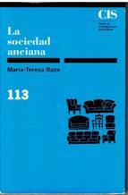 LA SOCIEDAD ANCIANA: MARIA-TERESA BAZO