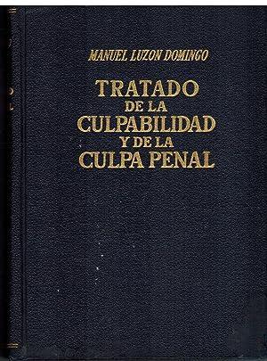 TRATADO DE LA CULPABILIDAD Y DE LA CULPA PENAL: MANUEL LUZON DOMINGO