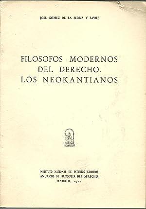 FILOSOFOS MODERNOS DEL DERECHO.LOS NEOKANTIANOS: JOSE GOMEZ DE LA SERNA Y FAVRE
