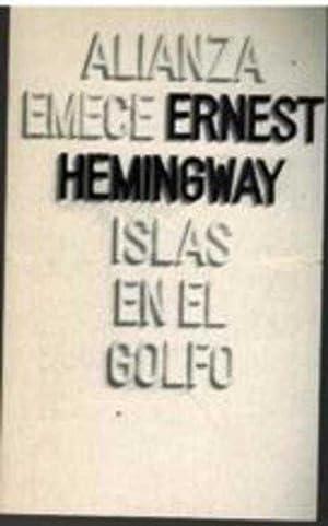 ISLAS EN EL GOLFO: ERNEST HEMINGWAY