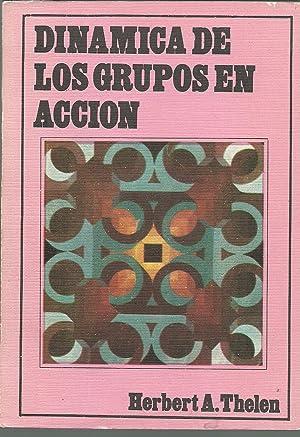 DINAMICA DE LOS GRUPOS EN ACCION: HERBERT A THELEN