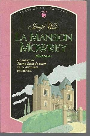 LA MANSION MOWREY.MIRANDA I: JENNIFER WILDE