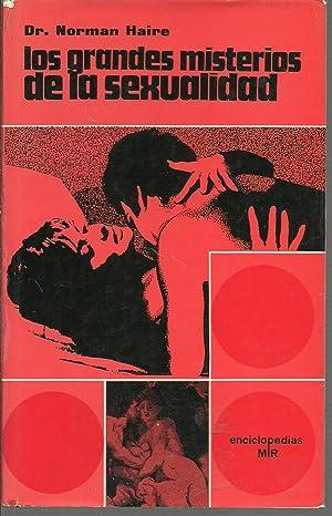 LOS GRANDES MISTERIOS DE LA SEXUALIDAD: DR NORMAN HAIRE