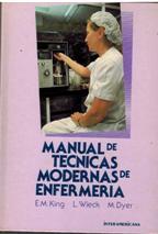 MANUAL DE TECNICAS MODERNAS DE ENFERMERIA: E M KING L WIIECK M DYER