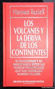 LOS VOLCANES Y LA DERIVA DE LOS CONTINENTES: HAROUN TAZIEFF