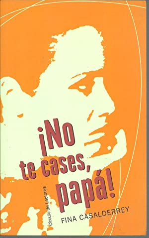 NO TE CASES PAPA: FINA CASALDERREY