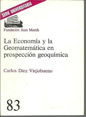 LA ECONOMIA Y LA GEOMATEMATICA EN PROSPECCION GEOQUIMICA: CARLOS DIEZ VIEJOBUENO