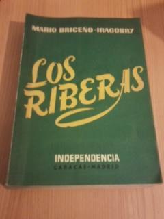 LOS RIBERAS: MARIO BRICEÃ'O IRAGORRY
