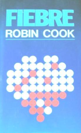 FIEBRE: ROBIN COOK