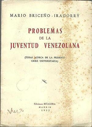 PROBLEMAS DE LA JUVENTUD VENEZOLANA: MARIO BRICEÃ'O IRAGORRY