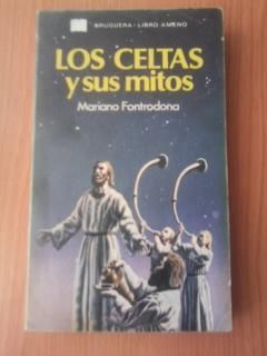 LOS CELTAS Y SUS MITOS: MARIANO FONTRODONA
