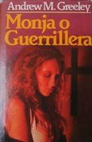 MONJA O GUERRILLERA: ANDREW M. GREELEY