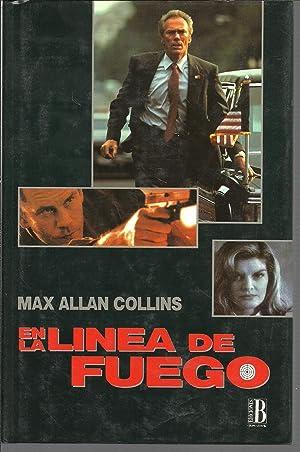 EN LA LINEA DE FUEGO: MAX ALLAN COLLINS