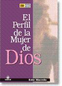 EL PERFIL DE LA MUJER DE DIOS: EDIR MACEDO