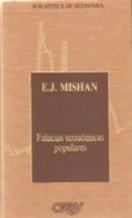 FALACIAS ECONOMICAS POPULARES: E.J. MISHAN