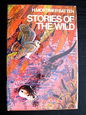 Stories of the Wild: Batten, H Mortimer