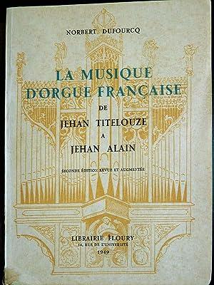 LA MUSIQUE D' ORGUE FRANCAISE DE JEHAN: DUFOURCQ ,Norbert