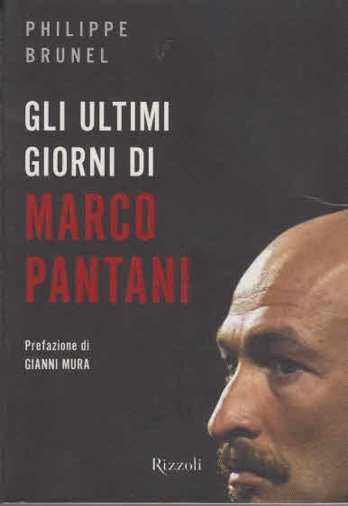 Gli ultimi giorni di Marco Pantani - Brunel, Philippe