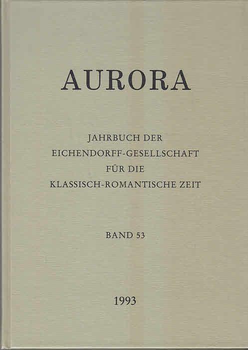 AURORA Jahrbuch der Eichendorff-Gesellschaft für die klassische-romantische: Hrsg.: