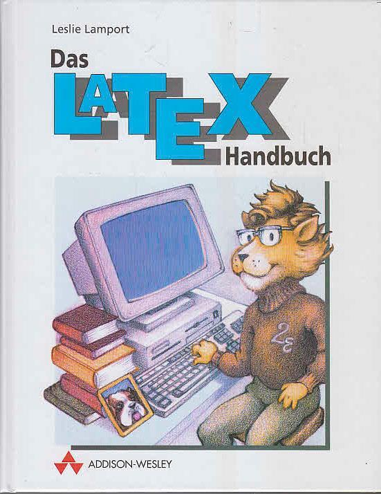 Das LaTeX-Handbuch . (Sonstige Bücher AW)